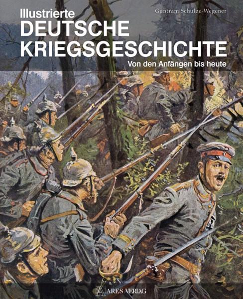 Illustrierte Deutsche Kriegsgeschichte. Von den Anfängen bis heute