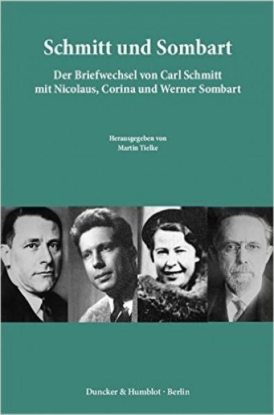 Schmitt und Sombart. Der Briefwechsel von Carl Schmitt und Werner Sombart