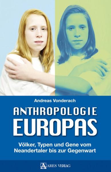 Anthropologie Europas - Völker, Typen und Gene vom Neandertaler bis zur Gegenwart
