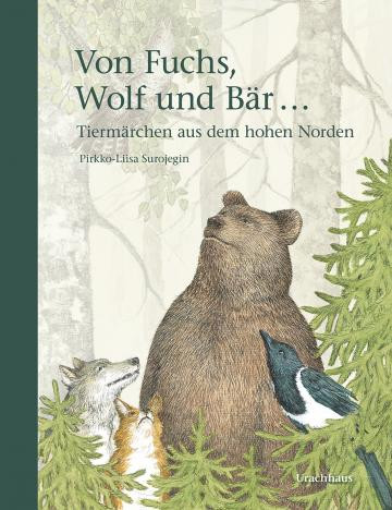 Von Fuchs, Wolf und Bär