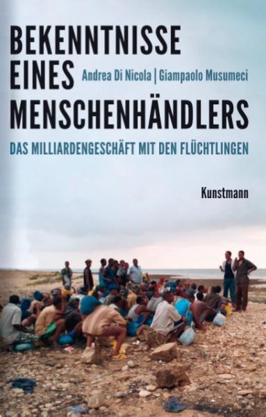 Bekenntnisse eines Menschenhändlers. Das Milliardengeschäft mit den Flüchtlingen