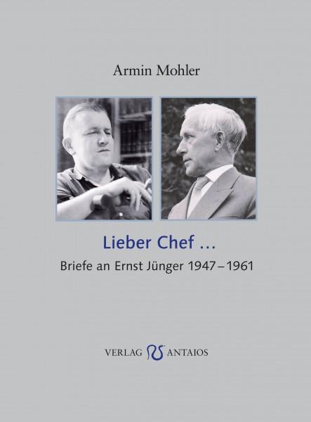 Lieber Chef... Briefe an Ernst Jünger 1947-1961