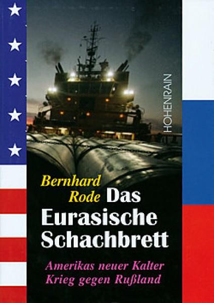 Das Eurasische Schachbrett. Amerikas neuer Kalter Krieg gegen Rußland
