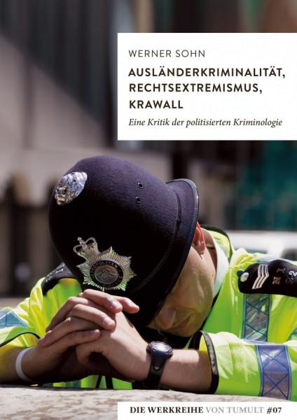 Ausländerkriminalität, Rechtsextremismus, Krawall
