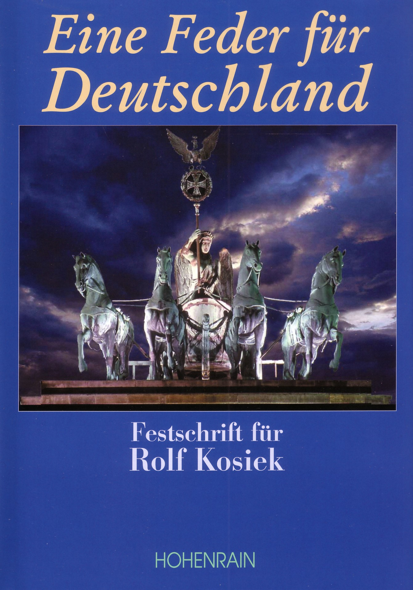 eine feder f r deutschland festschrift f r rolf kosiek. Black Bedroom Furniture Sets. Home Design Ideas