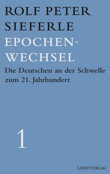 Epochenwechsel. Die Deutschen an der Schwelle zum 21. Jahrhundert