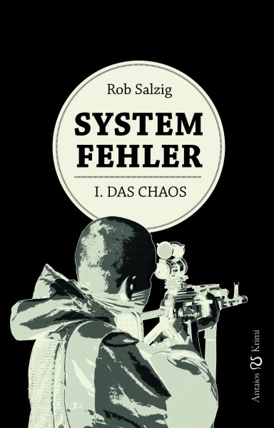 Systemfehler – I. Das Chaos