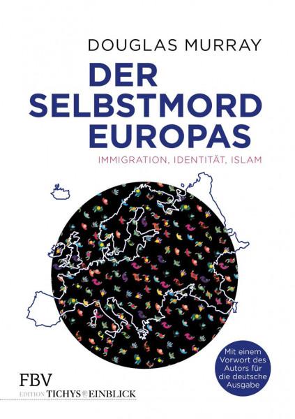 Der Selbstmord Europas. Immigration, Identität, Islam