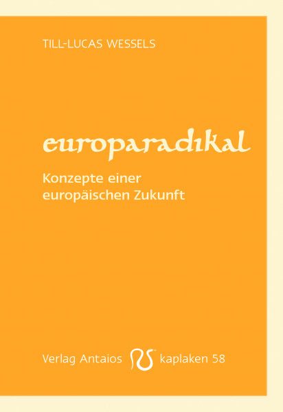 europaradikal – Konzepte einer europäischen Zukunft
