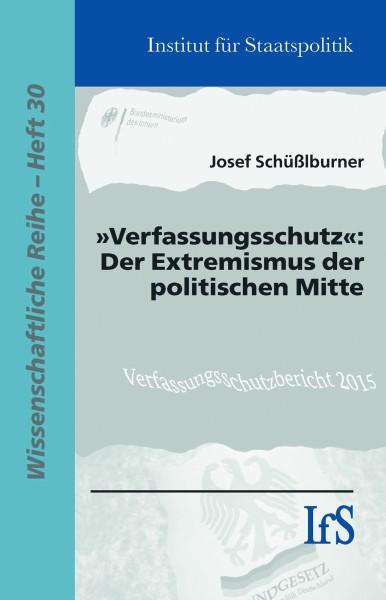 »Verfassungsschutz«: Der Extremismus der politischen Mitte