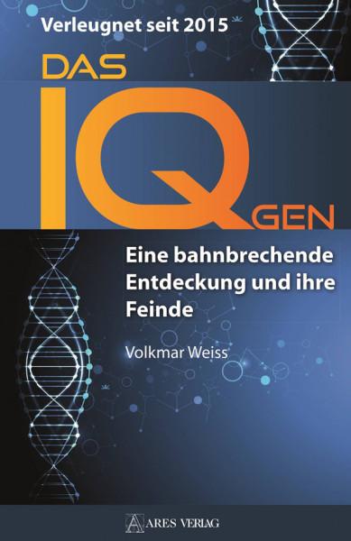 Das IQ-Gen – Verleugnet seit 2015. Eine bahnbrechende Entdeckung und ihre Feinde