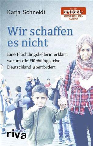 Wir schaffen es nicht: Eine Flüchtlingshelferin erklärt, warum die Flüchtlingskrise Deutschland über