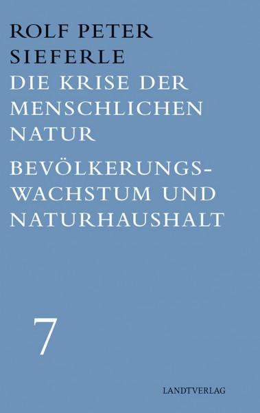 Die Krise der menschlichen Natur & Bevölkerungswachstum und Naturhaushalt