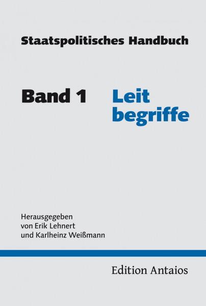 Staatspolitisches Handbuch, Band 1: Leitbegriffe