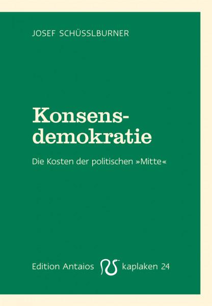 """Konsensdemokratie. Die Kosten der politischen """"Mitte""""."""