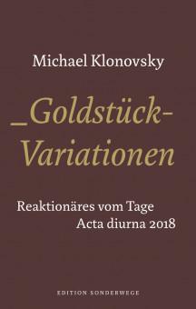 Goldstück-Variationen. Acta diurna 2018
