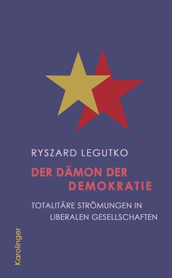 Der Dämon der Demokratie. Totalitäre Strömungen in liberalen Gesellschaften