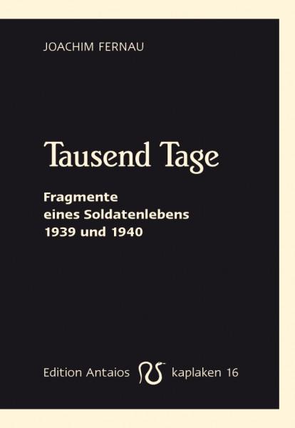 Tausend Tage. Fragmente eines Soldatenlebens 1939 und 1940