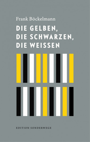 [Bild: die_gelben_die_schwarzen_die_wei_en_720x600.jpg]