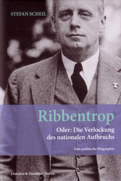Ribbentrop. Oder: Die Verlockung des nationalen Aufbruchs