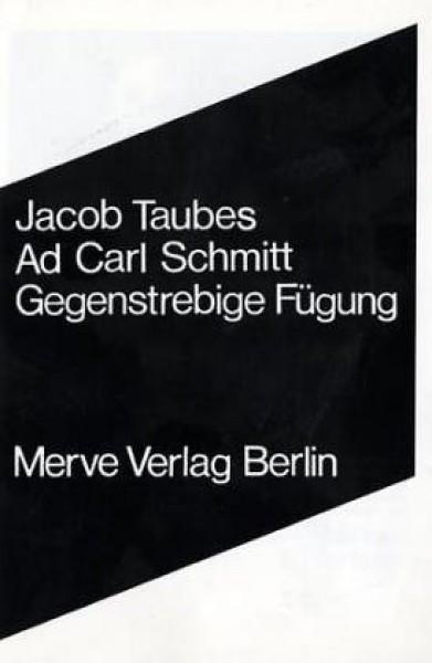 Ad Carl Schmitt: Gegenstrebige Fügung