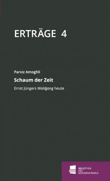 Erträge 4 – Schaum der Zeit. Ernst Jüngers Waldgang heute