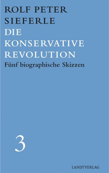 Die konservative Revolution. Fünf biographische Skizzen