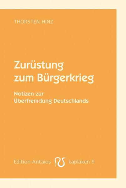 Zurüstung zum Bürgerkrieg. Notizen zur Überfremdung Deutschlands