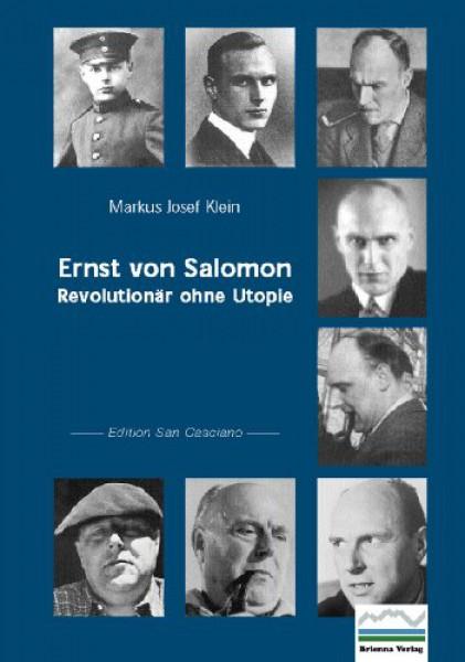 Ernst von Salomon. Revolutionär ohne Utopie