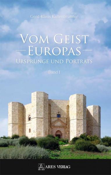 Vom Geist Europas – Ursprünge und Porträts Band I