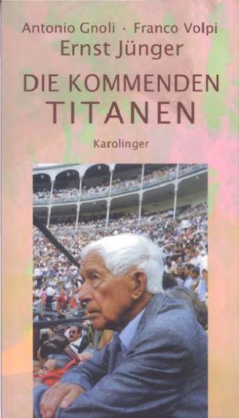 Ernst Jünger: Die kommenden Titanen