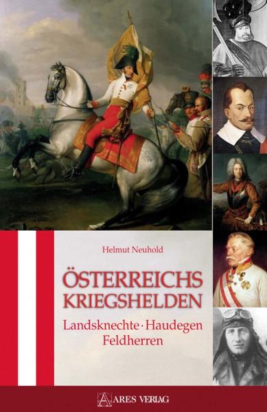 Österreichs Kriegshelden. Landsknechte • Haudegen • Feldherren