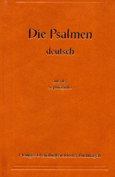 DIE PSALMEN – deutsch aus der Septuaginta (Buchhäger Psalter)
