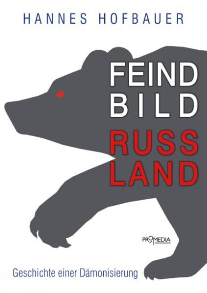 Feindbild Russland. Geschichte einer Dämonisierung