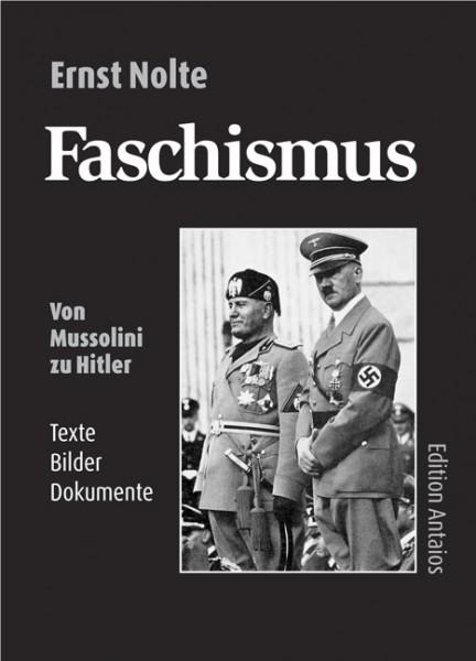 Faschismus. Von Mussolini zu Hitler: Texte, Bilder, Dokumente
