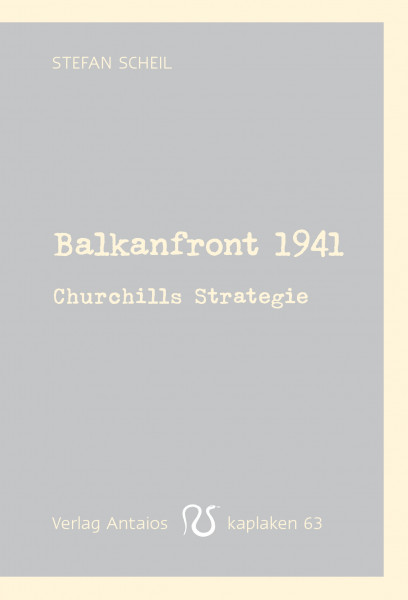 Balkanfront 1941 – Churchills Strategie