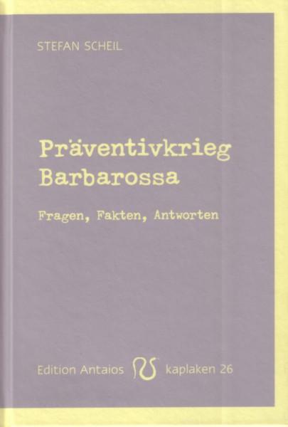 Präventivkrieg Barbarossa. Fragen, Fakten, Antworten