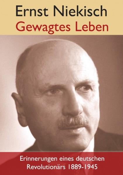 Gewagtes Leben. Erinnerungen eines deutschen Revolutionärs 1889 bis 1945