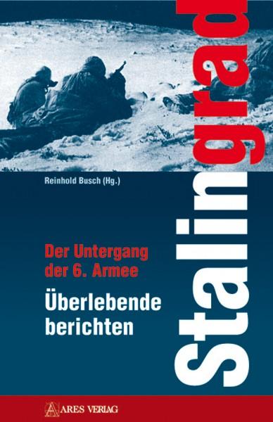 Stalingrad. Der Untergang der 6. Armee: Überlebende berichten