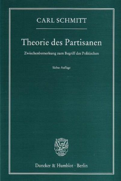 Theorie des Partisanen. Zwischenbemerkung zum Begriff des Politischen