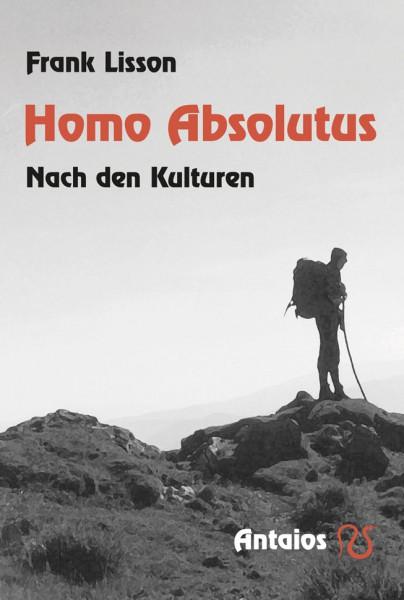 Homo Absolutus. Nach den Kulturen
