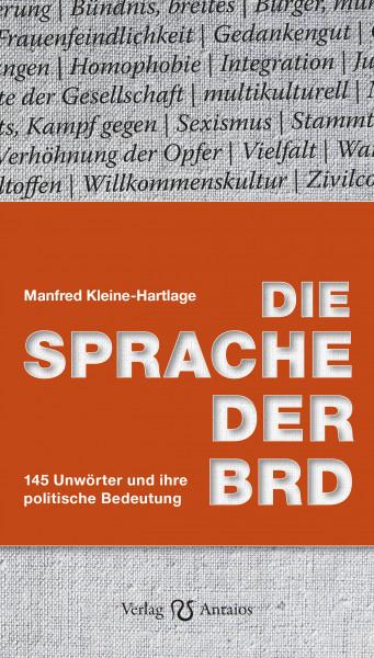 Die Sprache der BRD. 145 Unwörter und ihre politische Bedeutung