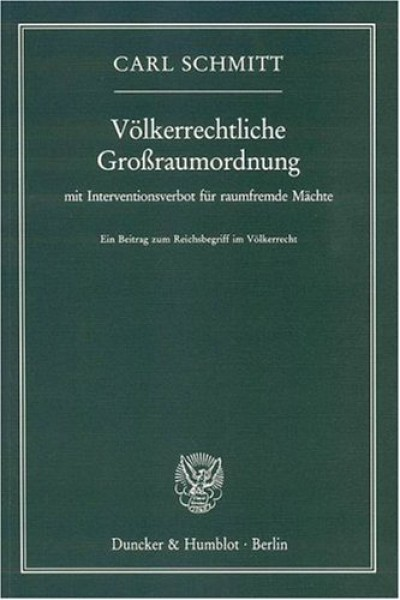 Völkerrechtliche Großraumordnung - mit Interventionsverbot für raumfremde Mächte