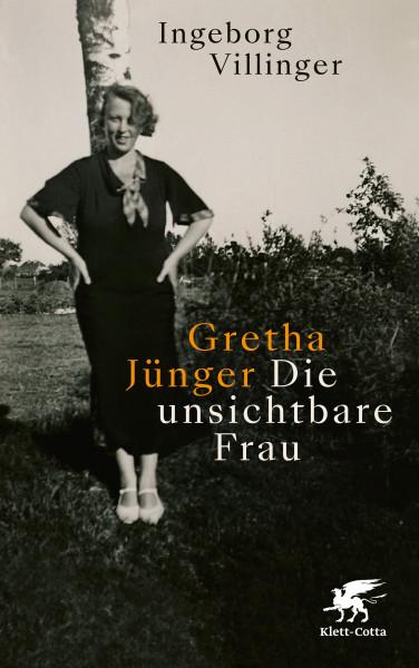 Gretha Jünger. Die unsichtbare Frau