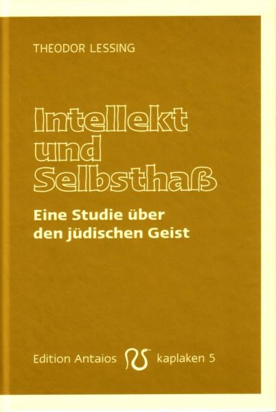 Intellekt und Selbsthaß. Eine Studie über den jüdischen Geist
