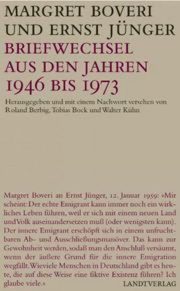 Margret Boveri und Ernst Jünger: Briefwechsel aus den Jahren 1946 bis 1973