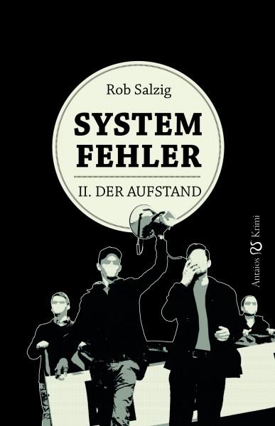 Systemfehler – II. Der Aufstand