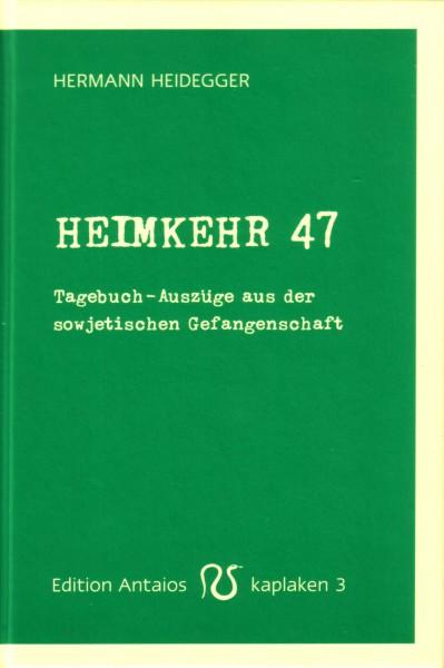 Heimkehr 47. Tagebuch-Auszüge aus der sowjetischen Kriegsgefangenschaft