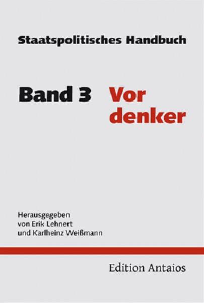 Staatspolitisches Handbuch, Band 3: Vordenker
