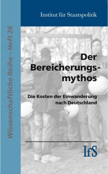 Der Bereicherungsmythos. Die Kosten der Einwanderung nach Deutschland